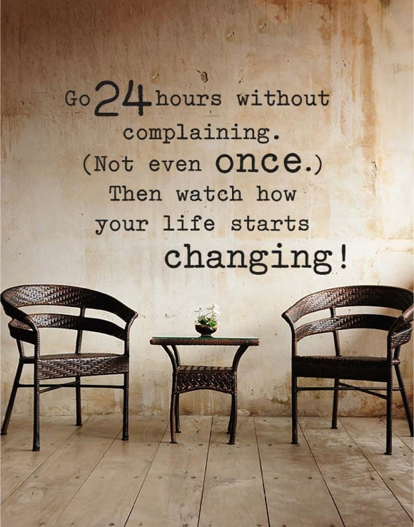 Go 24 hours whithout complaining.