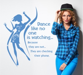 Dance like no one is watching ...